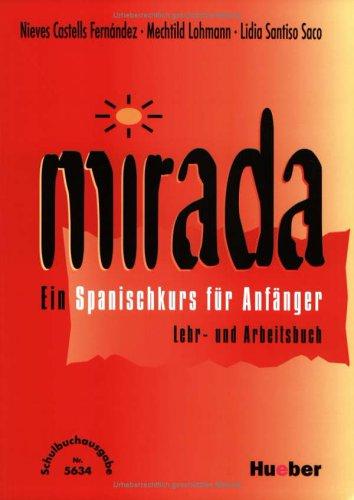 Mirada : Lehr- und Arbeitsbuch, Schulbuchausgabe (ohne Lösungen)