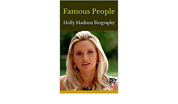 Famous People Holly Madison Biography Ebook Pandora Kindle Store