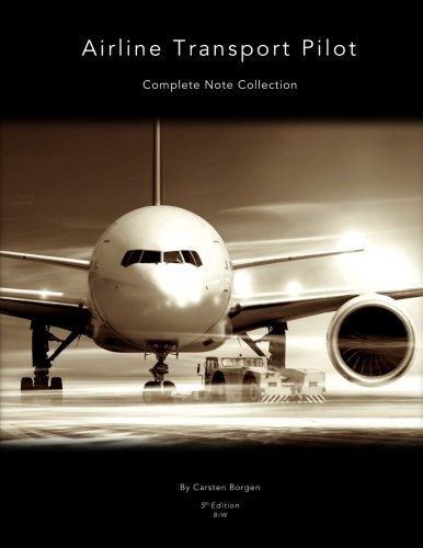 Airline Transport Pilot: Complete Note Collection (Black and White)