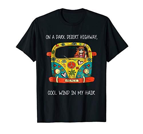 On A Dark Desert Highway Cool Wind In My Hair Hippie T-Shirt