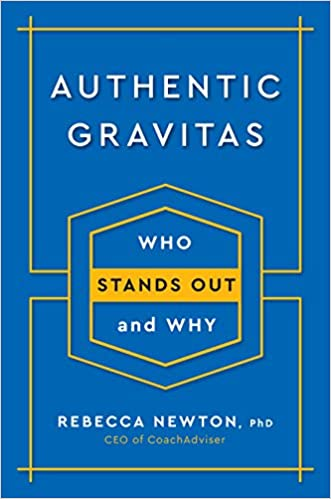 quality design 289fb 60f9a Authentic Gravitas  Who Stands Out and Why  Rebecca Newton Ph.D.   9780143132080  Amazon.com  Books