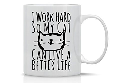 AW Fashions Funny Crazy Cat Lady - 11oz Coffee Mugs - Cute Pet Gifts for Animal Lovers - Cool Themed Cat Mom Gift – Perfect For Christmas and Birthdays - Work Hard So My Cat Can Have A Better Life