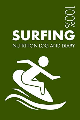 Pdf Outdoors Surfing Sports Nutrition Journal: Daily Surfing Nutrition Log and Diary For Surfer and Instructor - Notebook
