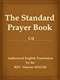 The Standard Prayer Book (Siddur, a Jewish prayer book)