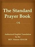 The Standard Prayer Book (Siddur, a Jewish prayer book)