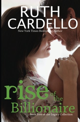 Rise of the Billionaire (Book 5) (Legacy Collection) (The Legacy Collection)