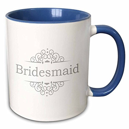 3dRose (mug_151552_6) Bridesmaid of the Wedding in silver gray - part of matching marriage party ceremony set grey swirls - Two Tone Blue Mug, 11oz