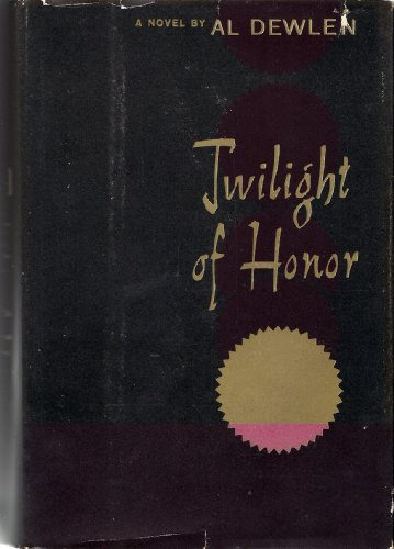 Twilight Of Honor by Al Dewlen