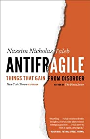 Antifragile: Things That Gain from Disorder (Incerto Book 3)