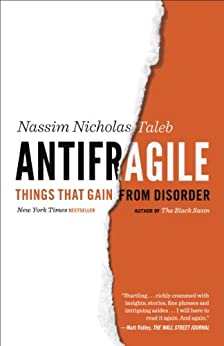 Antifragile: Things That Gain from Disorder (Incerto) by [Taleb, Nassim Nicholas]