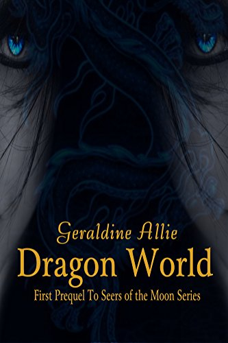 Download PDF Dragon World - A Seers of the Moon Prequel