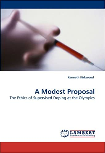 Book A Modest Proposal: The Ethics of Supervised Doping at the Olympics