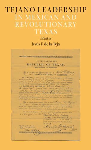 Tejano Leadership in Mexican and Revolutionary Texas (Elma Dill Russell Spencer Series in the West and Southwest)