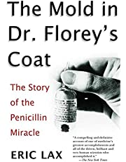 The Mold in Dr. Florey's Coat: The Story of the Penicillin Miracle