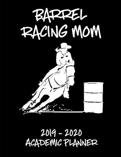 Barrel Racing Mom 2019 - 2020 Academic Planner: An 18 Month Weekly Calendar - July 2019 - December 2020