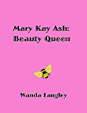 Mary Kay Ash: Beauty Queen