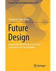 Future Design: Incorporating Preferences of Future Generations for Sustainability
