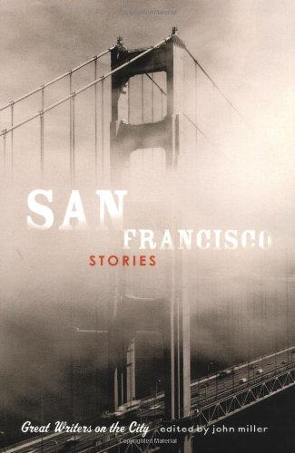 San Francisco Stories: Great Writers on the City
