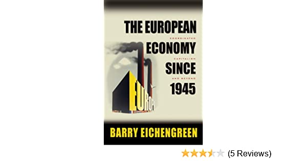 the european economy since 1945 eichengreen barry