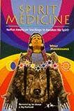 Spirit Medicine, Wolf Moondance, 0806913681