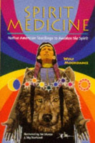 (Spirit Medicine: Native American Teachings to Awaken the Spirit)