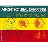 Principles of Architectural Drafting : A Sourcebook of Techniques and Graphic Standards, Browning, Hugh C., 082304288X