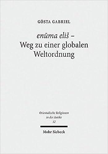 Enuma Eli Weg Zu Einer Globalen Weltordnung Pragmatik Struktur