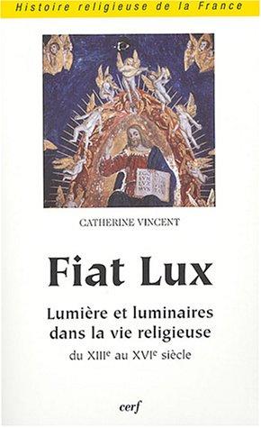 Fiat Lux : Lumière et luminaires dans la vie religieuse du XIIIe au XVIe siècle