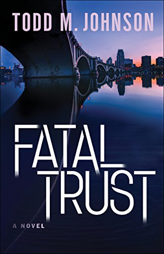 Fatal Trust by [Johnson, Todd M.]