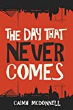 The Day That Never Comes (The Dublin Trilogy) (Volume 2)