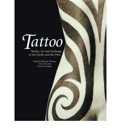 Tattoo: Bodies, Art and Exchange in the Pacific and Europe (Paperback) - Common