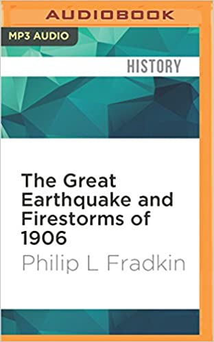 The great earthquake and firestorms of 1906 how san francisco the great earthquake and firestorms of 1906 how san francisco nearly destroyed itself philip l fradkin arthur morey 0889290476715 amazon books fandeluxe Image collections