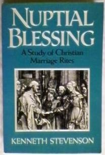 Nuptial Blessing: A Study of Christian Marriage Rites