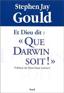 """Et Dieu dit : """"Que Darwin soit!"""" : science et religion, enfin la paix ?, Gould, Stephen Jay"""