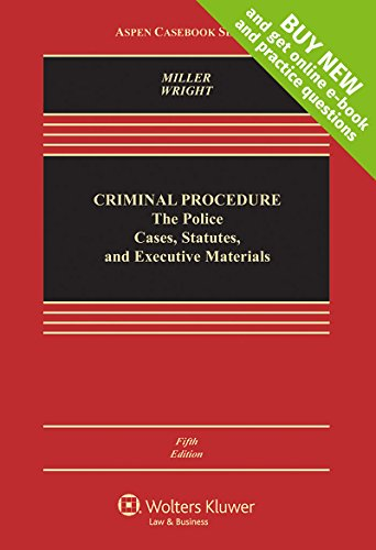 Criminal Procedure Police: Cases, Statutes, and Executive Materials [Connected Casebook] (Aspen Coursebook)