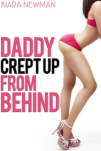 (Daddy Crept Up From Behind)