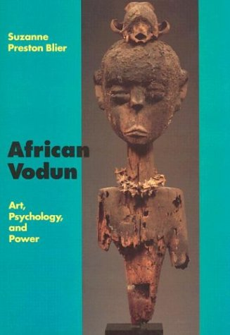 African Vodun: Art, Psychology, and Power by University of Chicago Press