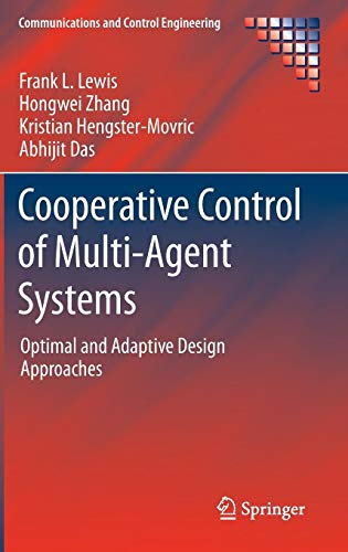 Cooperative Control of Multi-Agent Systems: Optimal and Adaptive Design Approaches (Communications and Control -