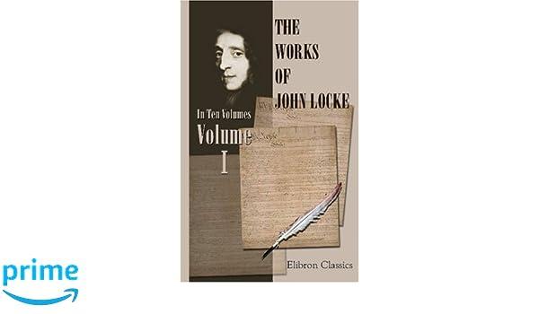 The Works Of John Locke Volume 1 9781402172953 Amazon Books
