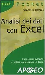 Analisi dei dati con Excel. Funzionalità avanzate e utilizzo professionale di Excel (Pocket)