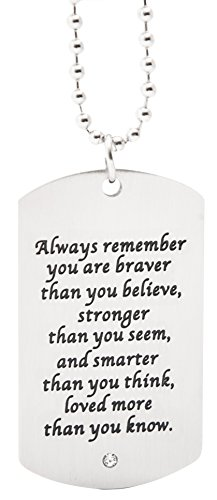 Pendant Dogtag On Chain - You are Braver Than You Believe, Stronger Than You Seem - Robust Stainless Steel Jewelry for Boys and Men (Always -