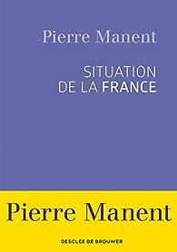 Situation de la France par Pierre Manent