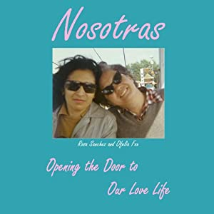 Nosotras: Opening the Door to Our Love Life Audiobook