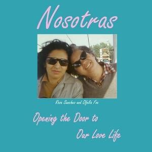 Nosotras: Opening the Door to Our Love Life Audiobook