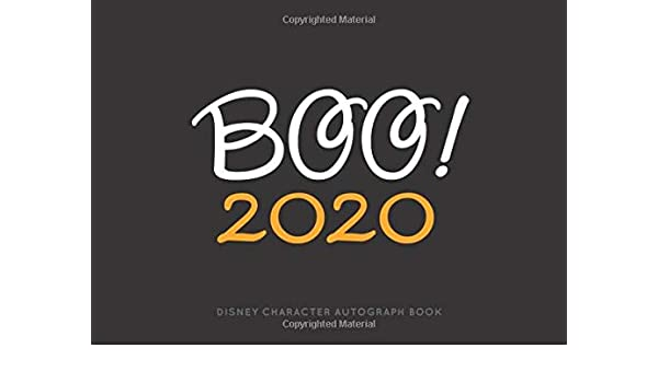 Autographs During Mickeys Not So Scary Halloween 2020 Boo! 2020 Disney Character Autograph Book: A Not So Scary