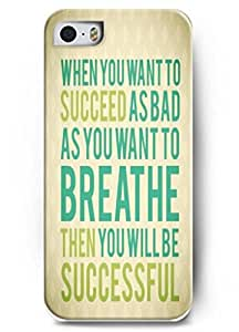 When you want to succeed as bad as you want to breathe then you will be successful for iPhone 5 5s Hard Case with Bible Verse