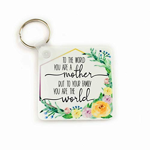 - To the World You Are a Mother, Sentimental Mom Keychain