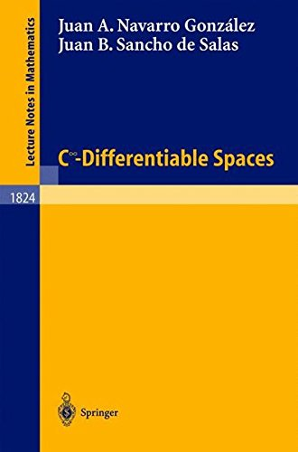 C^\infinity - Differentiable Spaces (Lecture Notes in Mathematics)