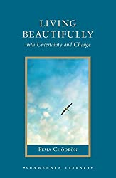 Living Beautifully: with Uncertainty and Change (Shambhala Library)