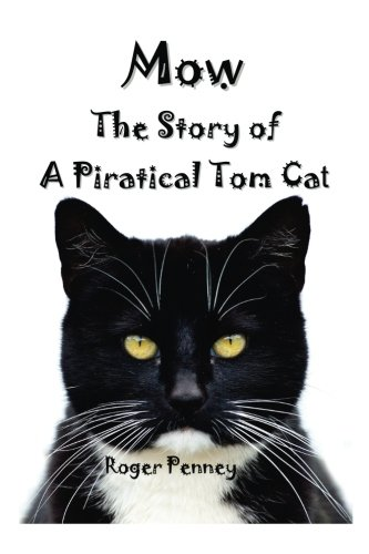 Download Mow: The Story of a Piratical Tom Cat ebook